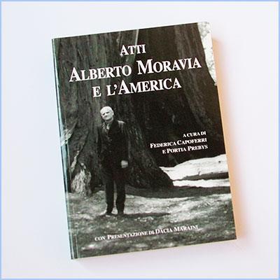 Alberto Moravia e l'America - Atti